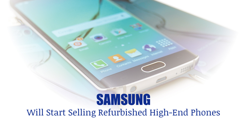samsung to sell refurbished high-end phones